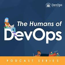 Humans of DevOps Podcast Series